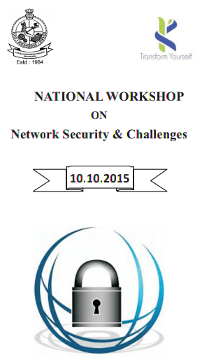 National Workshop on Network Security & Challenges, Kongu Engineering College, October 10 2015, Erode, Tamil Nadu