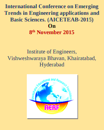 International Conference on Emerging Trends in Engineering applications and Basic Sciences-2015, Anveshana Educational Research Foundation, November 8 2015, Hyderabad, Telangana