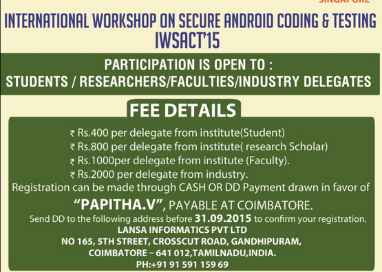 International Workshop on Secure Android Coding And Testing 15, Coimbatore Institute of Technology, October 4 2015, Coimbatore, Tamil Nadu