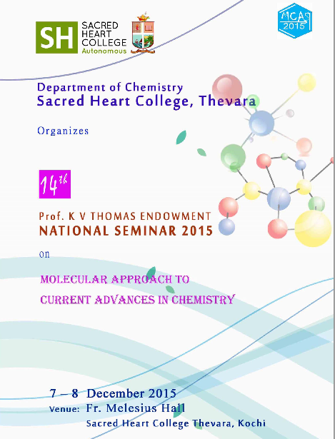 National Seminar on Molecular approach to Current Advances in Chemistry 2015, Sacred Heart College, December 7-8 2015, Kochi, Kerala