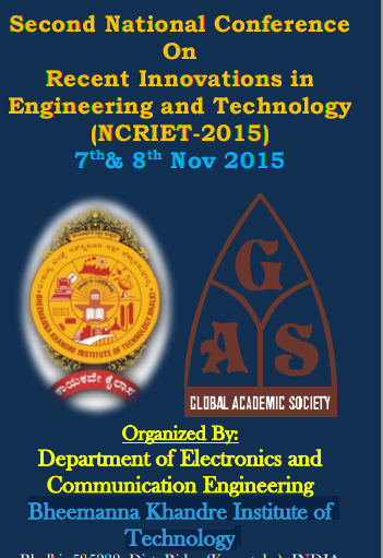 National Conference On Recent Innovations in Engineering and Technology 2015, Bheemanna Khandre Institute of Technology, November 7-8 2015, Bidar, Karnataka