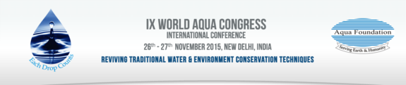 IX World Aqua Congress, Aqua Foundation, November 26-27 2015, New Delhi, Delhi