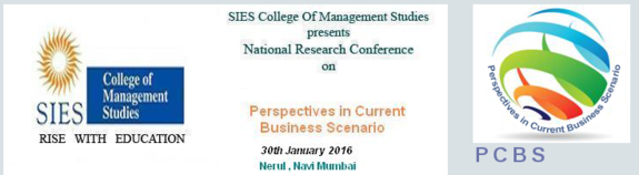 National Research Conference on Perspectives in Current Business Scenario, SIES  College of Management Studies, January 30 2016, Mumbai, Maharashtra