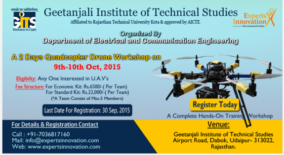 Quadcopter Drone Workshop 15, Geetanjali Institute of Technical Studies, October 9-10 2015, Udaipur, Rajasthan