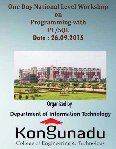 One Day National Level Workshop on Programming with PL SQL, Kongunadu College Of Engineering And Technology, September 26 2015, Tiruchirappalli, Tamil Nadu