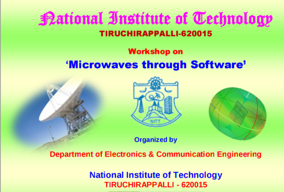 Microwaves through Software 15, National Institute of Technology, November 6-7 2015, Trichy, Tamil Nadu