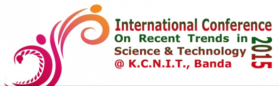 International Conference on Recent Trends in Science and Technology 2015, KCNIT, November 20-21 2015, Banda, Uttar Pradesh