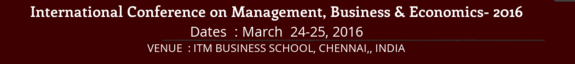 ICMBE 2016, ITM Business School, March 24-25 2016, Chennai, Tamil Nadu