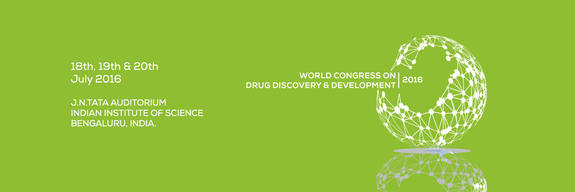 World Congress on Drug discovery & Development -2016, Indian Institute of Science, Jul 18-20, 2016, Bangalore, Karnataka