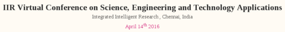 IIR-VCSETA-2016, Integrated Intelligent Research, Apr 14 2016, Chennai, Tamilnadu