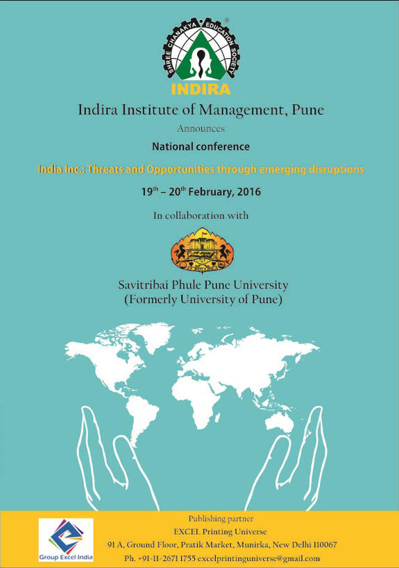 India Inc Trends and Opportunities through Emerging Disruptions, Indira Institute of Management, Feb 19-20, 2016, Pune, Maharashtra