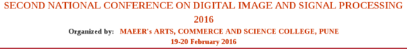 Second National Conference on Digital Image and Signal Processing Feb 19-20, 2016, Pune, Maharashtra