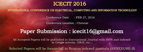 ICECIT-2016, International Institute of Scientific Research and Technology (IISRT), Feb 27 2016, Chennai, Tamil Nadu
