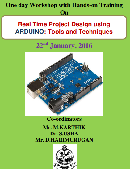 Real Time Project Design using ARDUINO: Tools & Techniques, Kongu Engineering College, Jan 22 2016, Erode, Tamil Nadu