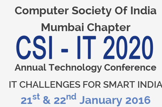 CSI-IT-2020 Conference, University of Mumbai, Jan 21-22, 2016, Mumbai, Maharashtra