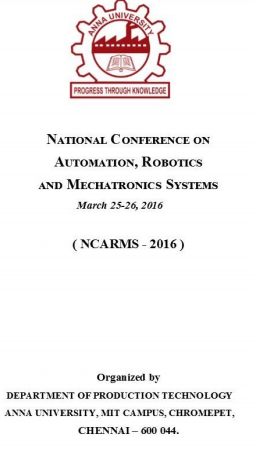 National Conference on Automation, Robotics & Mechatronics Systems (NCARMS-2016), Madras Institute of Technology, Mar 25-26, 2016, Chennai, Tamil Nadu