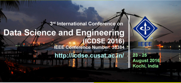 IEEE 2016 International Conference on Data Science and Engineering (ICDSE), Cochin University of Science & Technology, Aug 23-25, 2016, Kochi, Kerala