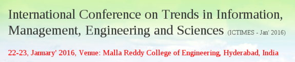 ICTIMES - 2016, Malla Reddy College of Engineering, Jan 22-23, 2016, Hyderabad, Telangana