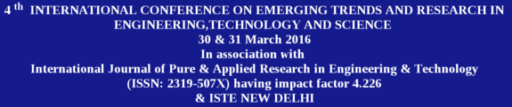 4th International conference on Emerging Trends and research in Engineering Technology & Science, Dr.Rajendra Gode Institute of Technology & Research (DRGIT&R), Mar 30-31, 2016, Amravati, Maharashtra