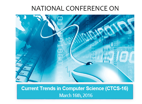Current Trends in Computer Science (CTCS-16), Oxford College of Science, Mar 16 2016, Bangalore, Karnataka