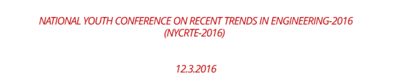 National Youth Conference on Recent Trends in Engineering-2016 (NYCRTE-2016), Top Engineers, March 12 2016, Chennai, Tamil Nadu