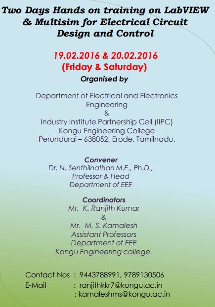 Two Days Hands on training on LabVIEW & Multisim for Electrical Circuit  Design and Control 16, Kongu Engineering College, Feb 19-20, 2016, Erode, Tamil Nadu