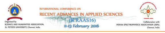 International Conference on Recent Advances in Applied Sciences (ICRAAS 2016), St Peters University, Feb 11-13, 2016, Chennai, Tamilnadu