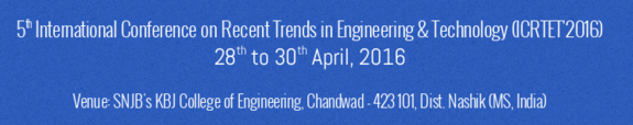 5th International Conference on Recent trends in Engineering & Technology (ICRTET-2016), KBJ College of Engineering, Apr 28-30, 2016, Nashik, Maharashtra