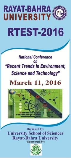 National Conference On Recent Trends in Environment Science and Technology (RTEST-2016), Rayat - Bahra University, Mar 11 2016, Mohali, Punjab