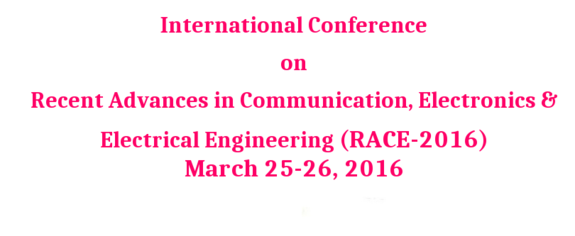 International Conference on Recent Advances in Communication Electronics and Electrical Engineering (RACE-2016), ITS Engineering College, Mar 25-26, 2016, Noida, Uttar Pradesh