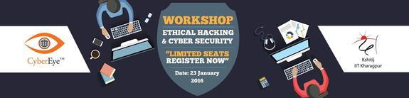 Ethical Hacking and Cyber Security workshop 16, Indian Institute of Technology (IIT), Jan 23 2016, Kharagpur, West Bengal