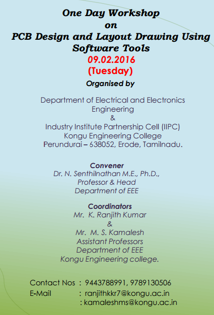 One Day Workshop on PCB Design and Layout Drawing Using Software Tools 16, Kongu Engineering College, February 9 2016, Erode, Tamil Nadu