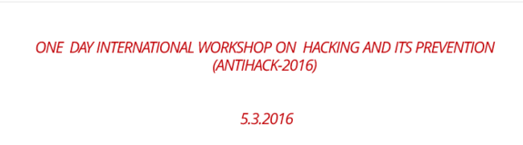 One Day International Workshop on Hacking and its Prevention (Antihack-2016), Top Engineers, March 5 2016, Pondicherry
