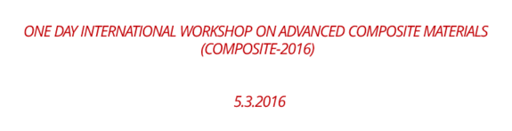One Day international Workshop on advanced Composite Materials (Composite-2016), Top Engineers, March 5 2016, Chennai, Tamil Nadu