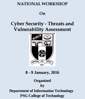 Cyber Security - Threats and Vulnerability Assessment 16, PSG College of Technology, January 8-9 2016, Coimbatore, Tamil Nadu