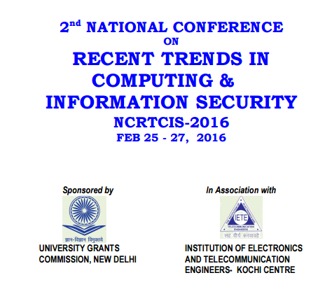 2nd National Conference on Recent Trends in Information Security (NCRTIS-2016), Sree Ayyappa College, Feb 25-27, 2016, Eramallikkara, Kerala