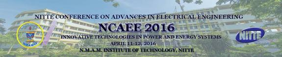 Nitte Conference on Advances in Electrical Engineering (NCAEE 2016), NMAM Institute of Technology, Apr 11-12, 2016, Nitte, Karnataka