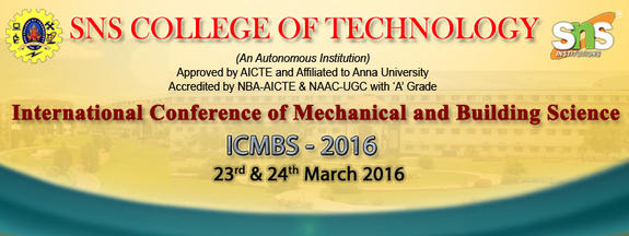 International conference on Mechanical & Building Sciences 16, SNS College of Technology, March 23-24 2016, Coimbatore, Tamil Nadu