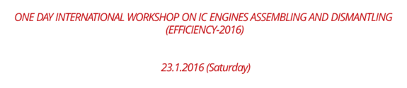 One Day International Workshop on IC Engines Assembling and Dismantling (Efficiency-2016), Top Engineers, January 23 2016, Chennai, Tamil Nadu