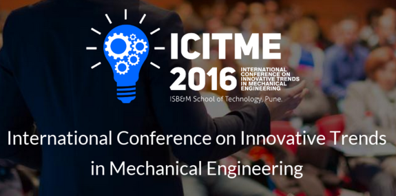 International Conference on Innovative Trends in Mechanical Engineering, ISBM School of Technology, Mar 10-12, 2016, Pune, Maharashtra