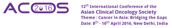 12th International Conference of the Asian Clinical Oncology Society, Apr 08-10, 2016, New Delhi