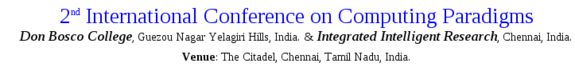2nd International Conference on Computing Paradigms (ICCP-2016), Don Bosco College, Jul 22-24, 2016, Chennai, Tamilnadu