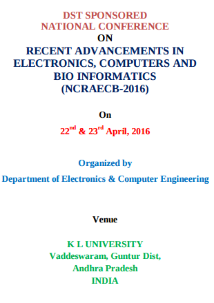 National Conference on Recent Advancements in Electronics Computers and Bio informatics (NCRAECB - 2016), K L University, Apr 22-23, 2016, Guntur, Andhra Pradesh