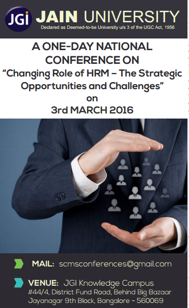 Changing Role of HRM The Strategic Opportunities & Challenges, Jain University, Mar 03 2016, Bangalore, Karnataka