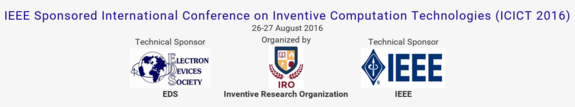 IEEE Sponsored International Conference on Inventive Computation Technologies (ICICT 2016), Inventive Research Organization, Aug 26-27, 2016, Coimbatore, Tamilnadu