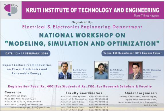 National Workshop on Modeling,simulation & Optimization KITE 2016, Kruti Institute of Technology & Engineering, Feb 12-17, 2016, Raipur, Chhattisgarh