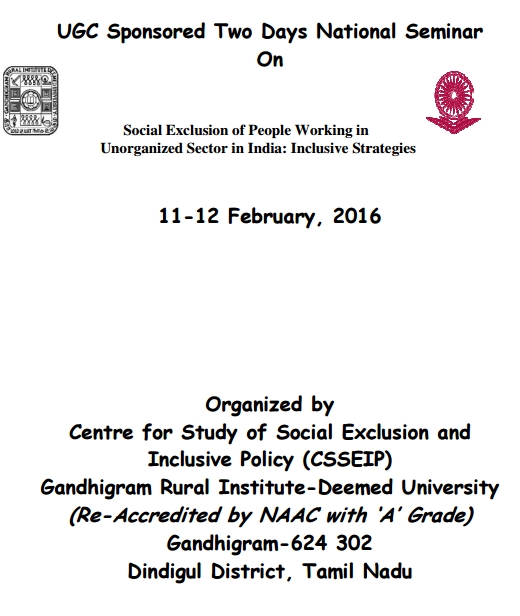 Social Exclusion of People Working in Unorganized Sector in India Inclusive Strategies, Deemed University, Feb 11-12 2016, Dindigul, Tamil Nadu