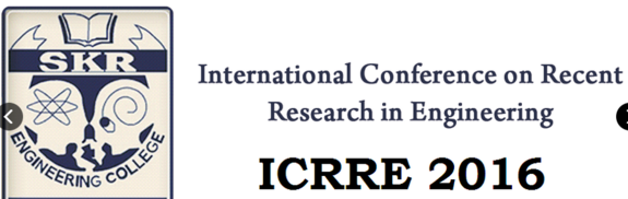 International Conference on Recent Research in Engineering (ICRRE-2016), SKR Engineering College, March 12 2016, Chennai, Tamil Nadu