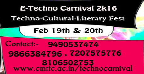 E Techno Carnival 2k16, CMR Technical Campus, Feb 19-20 2016, Hyderabad, Telangana