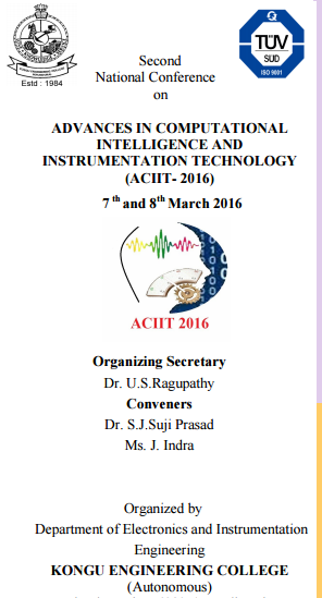 Advances in Computational Intelligence and Instrumentation Technology (ACIIT-2016), Kongu Engineering College, Mar 07-08, 2016, Erode, Tamil Nadu